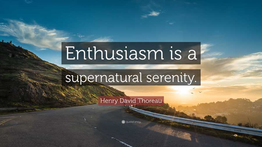 Enthusiasm Is A Supernatural Serenity